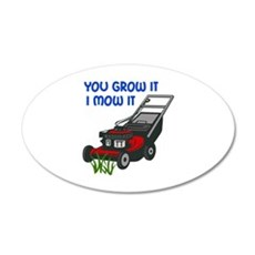 I MOW IT Wall Decal