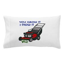 I MOW IT Pillow Case