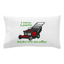 I MOW LAWNS Pillow Case