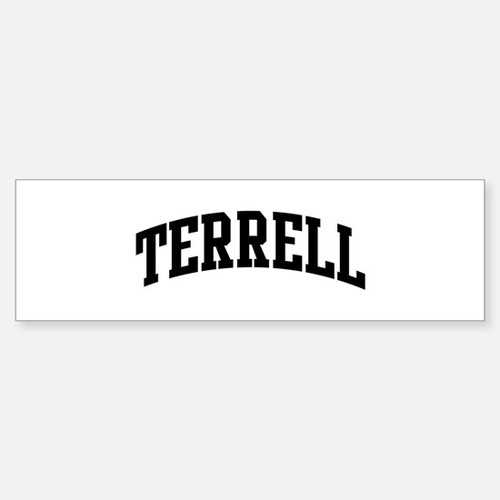 TERRELL (curve-black) Bumper Bumper Bumper Sticker