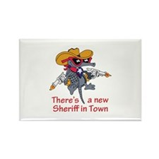 NEW SHERIFF IN TOWN Magnets