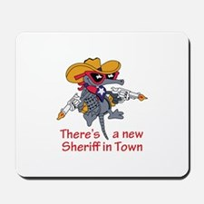 NEW SHERIFF IN TOWN Mousepad