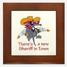 NEW SHERIFF IN TOWN Framed Tile