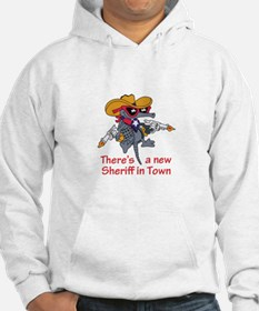 NEW SHERIFF IN TOWN Hoodie