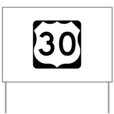 US Route 30 Yard Sign