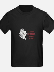 A GOOD KNIGHT T-Shirt