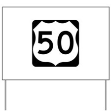 US Route 50 Yard Sign