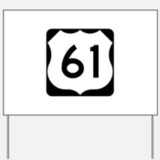 US Route 61 Yard Sign
