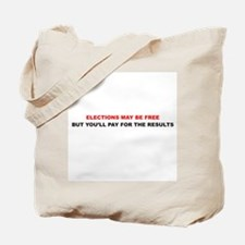 Elections may be free but Tote Bag