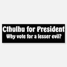 Cthulhu for President: Bumper Bumper Bumper Sticker