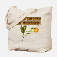 IF YOU CANT TAKE THE HEAT Tote Bag