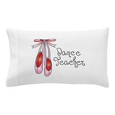 DANCE TEACHER Pillow Case