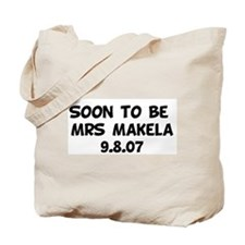 Soon to be  Mrs Makela 9.8. Tote Bag