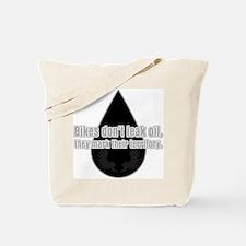 Bikes Don't Leak Oil Tote Bag