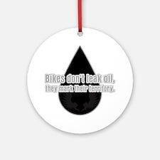 Bikes Don't Leak Oil Ornament (Round)