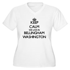 Keep calm we live in Bellingham Plus Size T-Shirt