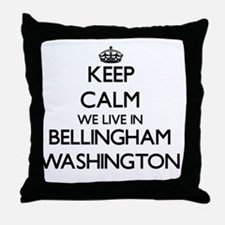 Keep calm we live in Bellingham Washi Throw Pillow