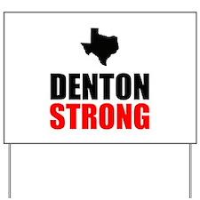 Denton Strong Yard Sign