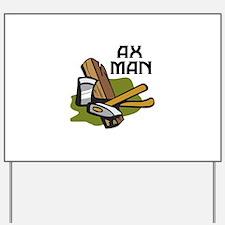 AX MAN Yard Sign