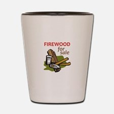 FIREWOOD FOR SALE Shot Glass