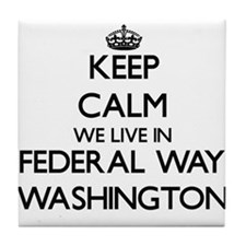 Keep calm we live in Federal Way Wash Tile Coaster