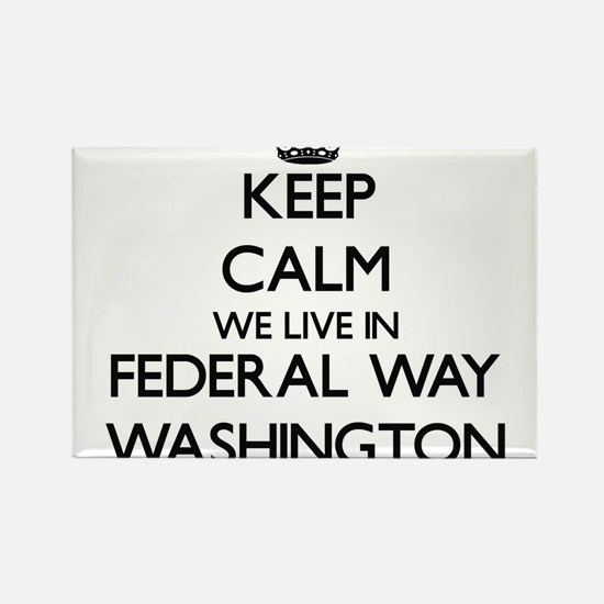 Keep calm we live in Federal Way Washingto Magnets