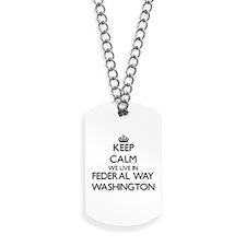 Keep calm we live in Federal Way Washingt Dog Tags