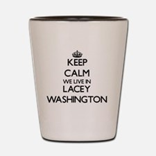 Keep calm we live in Lacey Washington Shot Glass