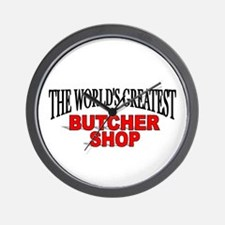 """The World's Greatest Butcher Shop"" Wall Clock"