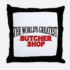 """The World's Greatest Butcher Shop"" Throw Pillow"