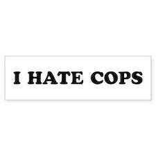 I Hate Cops - Bumper Bumper Sticker