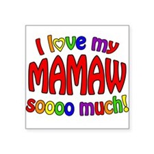 I love my MAMAW soooo much! Sticker