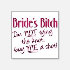 Brides Bitch - Im NOT tying the knot, buy Sticker