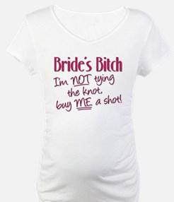Brides Bitch - Im NOT tying the Shirt