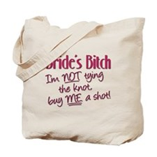 Brides Bitch - Im NOT tying the knot, buy Tote Bag
