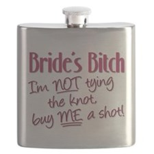 Brides Bitch - Im NOT tying the knot, buy ME Flask