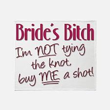 Brides Bitch - Im NOT tying the knot Throw Blanket