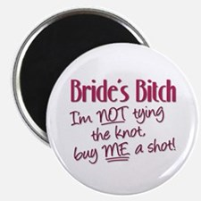 Brides Bitch - Im NOT tying the knot, buy Magnets