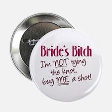 """Brides Bitch - Im NOT tying 2.25"""" Button (10 pack)"""