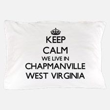 Keep calm we live in Chapmanville West Pillow Case