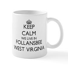 Keep calm we live in Follansbee West Virginia Mugs