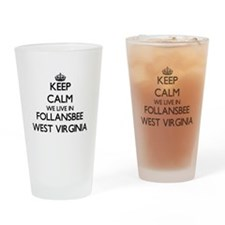 Keep calm we live in Follansbee Wes Drinking Glass