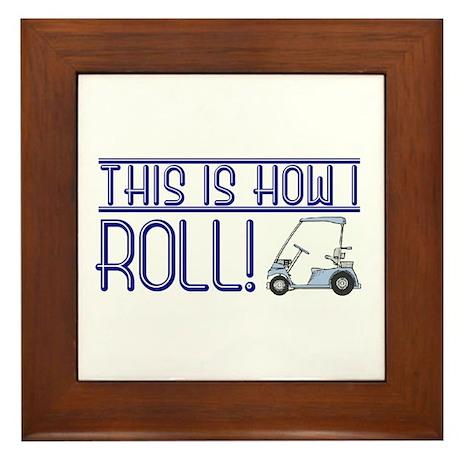 How I roll (golf cart) Framed Tile