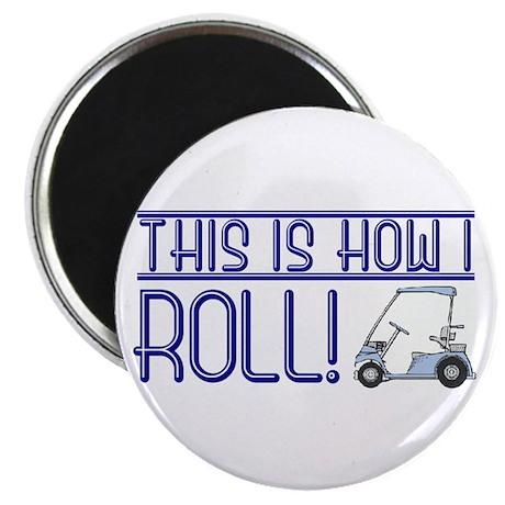 "How I roll (golf cart) 2.25"" Magnet (100 pack)"