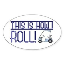 How I roll (golf cart) Oval Decal