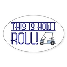 How I roll (golf cart) Oval Stickers