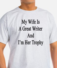 My Wife Is A Great Writer And I'm He T-Shirt