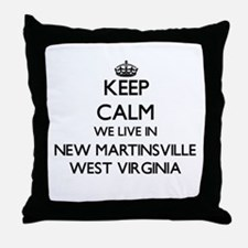 Keep calm we live in New Martinsville Throw Pillow