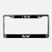 I Dated Bigfoot License Plate Frame