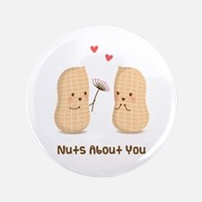 """Cute Peanuts Nuts About You Love Humor 3.5"""" Button"""